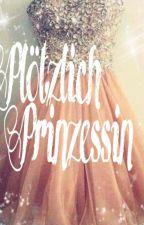 Plötzlich Prinzessin by AnaMarija03