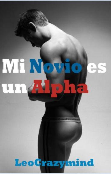 Mi Novio es un Alpha (boyxboy) #Wattys2016