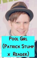 Pool Girl (Patrick Stump x  Reader) by RunninLovely
