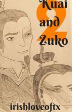 Kuai and Zuko 2 [ON HIATUS] by irishloveoftx