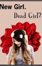 New Girl. Dead Girl?  (A Criminal Minds Fanfic) by SavannahSmith03