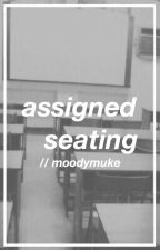 assigned seating ✰ muke by moodymuke