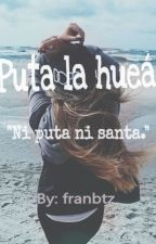 """PUTA LA HUEÁ""(chilensis) by franbtz"