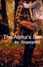 The Alphas son by singergirl55