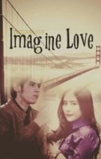 Imagine Love by tuzzahrazz