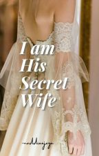 I Am His Secret Wife (JaDine) by naddiexjaye