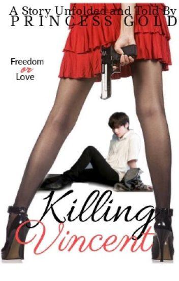 KILLING VINCENT *Completed*
