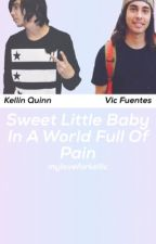 Sweet Little Baby In A World Full Of Pain || Kellic by Myloveforkellic