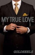 My True Love by goldheels