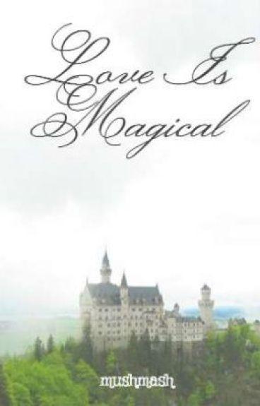 Love Is Magical (George Weasley Fan-Fic) by mushmash