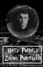 Harry Potter i Zakon Potężnych by DeathLadyAsWriter