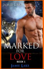 Marked for Love Book 1 [MANXMAN][BOYXBOY][GAYROMANCE] [WEREWOLF GAY] by jamielakenovels