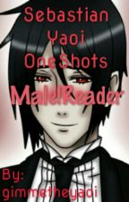 (Lemon!)Sebastian x Male!Reader(One shots) by gimme-the-yaoi