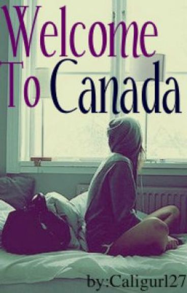 Welcome To Canada by CaliGurl273