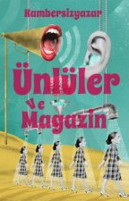 Ünlüler ve Magazin by KambersizYazar