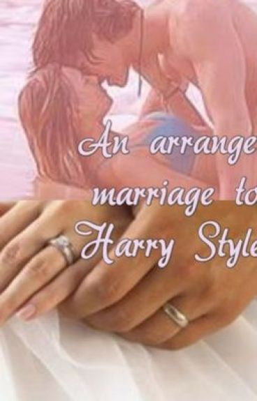 an arranged marriage to Harry Styles