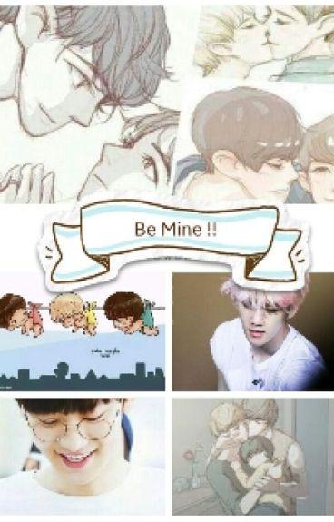 Be Mine !! [18+]