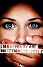 Kidnapped by One-Direction?! (A One Direction Fan-Fiction) by _youareworthit_