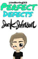 Perfect Defects ~Jack Johnson~ by ImBoringXD