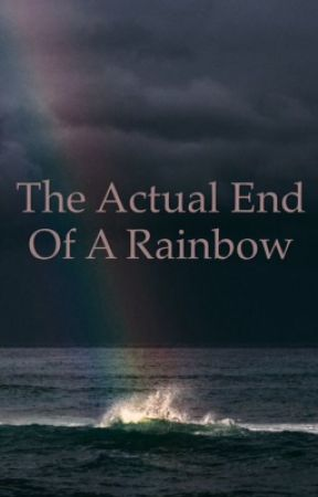 The Actual End Of A Rainbow [~]On Hold[~] by ticticcluck