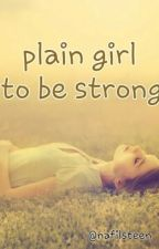 Plain Girl To Be Strong by Nafilsteen