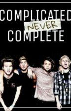 Complicated Never Complete → 5SOS by samanthaelsaa96