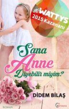 Sana Anne Diyebilir Miyim? (Kitap Oldu) by ddmbls