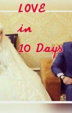 Love in 10 day§ (Unedited) by rahmaadam