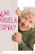 ¿MI ABUELA ESPÍA ? by Arohamg