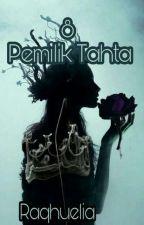 8 Pemilik Tahta by Raqhuelia
