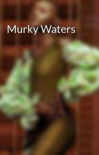 Murky Waters by sabojoy