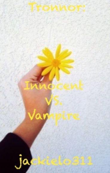 Tronnor: Innocent VS. Vampire