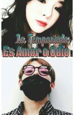 Es Amor o Odio?[Tae y Tn]Bts 1°Temporada by AraK-poper22