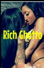 Rich Ghetto by Locsofgold1