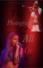 The Photographer & All Or Nothin (Books 1 & 2) #Wattys2015 #ImJustCreative by __Lialihhhx3