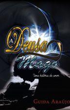 A Deusa do Mago - Uma história de Amor by MagdaArajo5