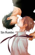 Sin rumbo (BL) (Rumbo a la guillotina 2) by VincaGnone