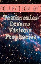 Collection of: Testimonies. Dreams.Visions. Prophesies. by Lea_vil2022