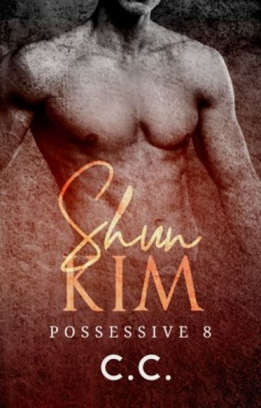 POSSESSIVE 8: Shun Kim - COMPLETED