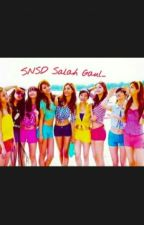 SNSD Salah Gaul (SNSD Fanfiction) by Real_Meliya