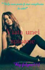 Viața Unei Spioane by EvelineEvans18