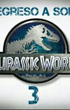 """""""Jurassic World 3: El Regreso A Sorna"""" by BlueThxBeta"""