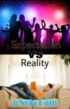 Expectation VS Reality by NekoRain