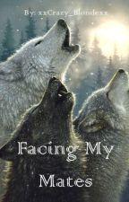 Facing My Mates by xxCrazy_Blondexx
