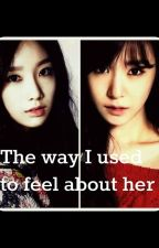 The way I used to feel about her. (Parte 2) 》Taeny by hotsootuff