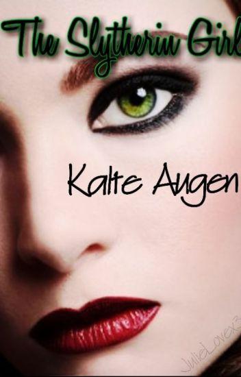 The Slytherin Girl - Kalte Augen