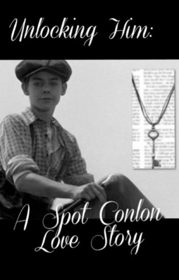 Unlocking Him: A Spot Conlon Love Story