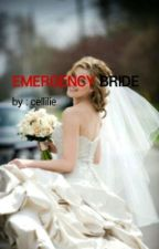 EMERGENCY BRIDE by cellilie
