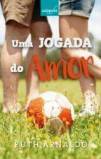 Uma Jogada do Amor (Completo no Amazon) by rutharnaldo