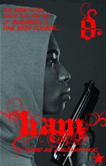 HAM (Hard As a Muthaf**ka)